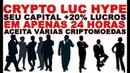 CRYPTO LUC HYPE 20% DE LUCROS SEU CAPITAL EM 24 HORAS INVESTIMENTO MINIMO 200 DOGECOINS
