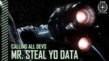 Star Citizen Calling All Devs - Mr. Steal Yo Data