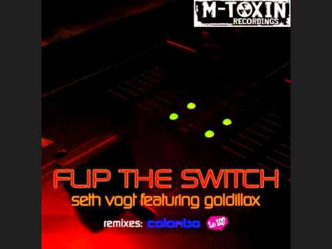 Seth Vogt Goldillox - Flip The Switch (Colombo Remix)