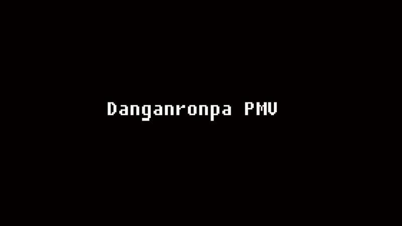 Danganronpa PMV - Believer