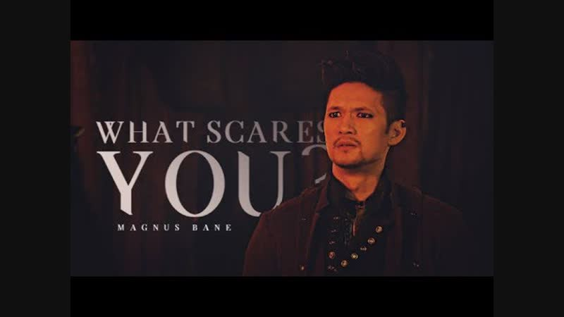 What Scares You ○ Magnus Bane ○ FandomsWillxCollide