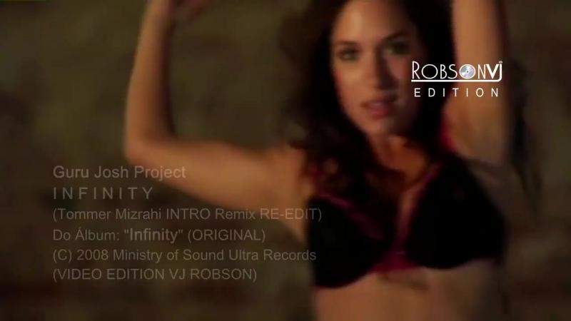 Guru Josh Project - Infinity (Tommer Mizrahi INTRO Remix VIDEO ED VJ ROBSON)