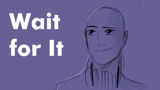 Wait For It || Hamilton Animatic [Reupload from Szin]