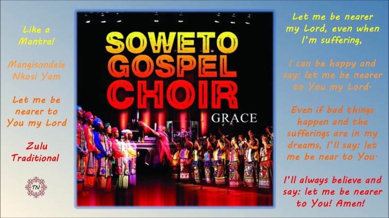 Mangisondele Nkosi Yam by the Soweto Gospel Choir - beautiful song like a mantra!