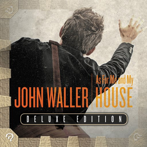 Альбом John Waller As for Me and My House (Deluxe Edition)
