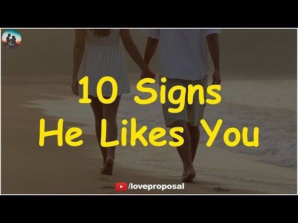 10 Signs He Likes You | Relationship Advice | love proposal