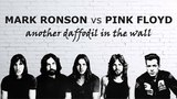 Mark Ronson vs. Pink Floyd - Another Daffodil In The Wall (Keimax Original MashUp)