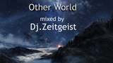 Dj.Zeitgeist- Other World (Deep Progressive Mix)