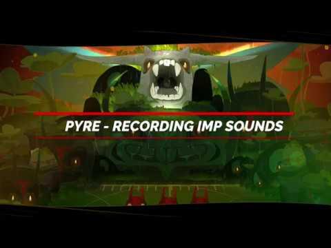 Pyre - Recording Imp Sounds