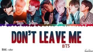 [FULL VER] BTS (日本語字幕) - 'Don't Leave Me' Lyrics [Color Coded_Kan_Rom_Eng]