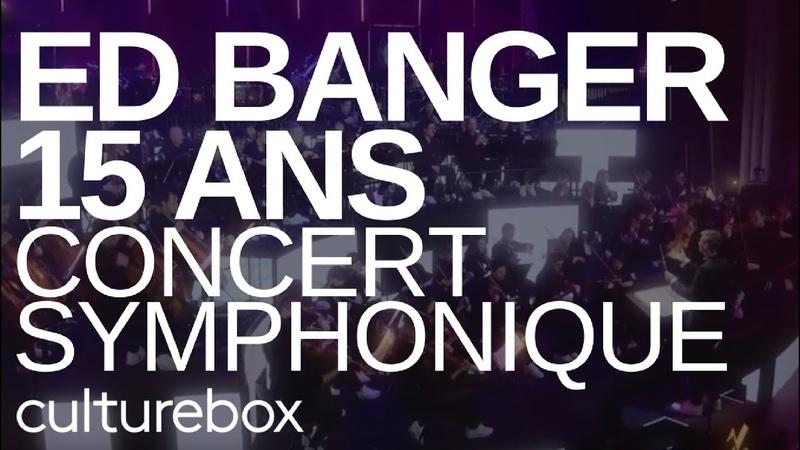 Ed Banger 15 ans - Concert symphonique avec l'Orchestre Lamoureux (full concert) - Live @ Grand Rex