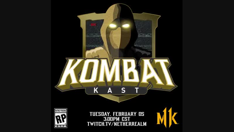 You won't want to miss this. - - Tune in tomorrow for the first MK11 Kombat Kast at 1pm PST, 3pm CST!