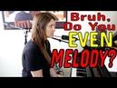 Bruh, Do You EVEN Melody?