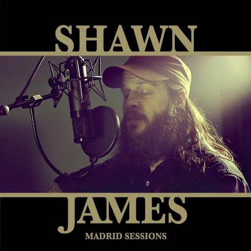 Shawn James альбом The Madrid Sessions