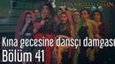 İstanbullu Gelin 41. Bölüm - Kına Gecesine Dansçı Damgası