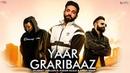 Yaar Graribaaz - Dilpreet Dhillon Karan Aujla Shree Brar Desi Crew Latest Punjabi Songs 2018