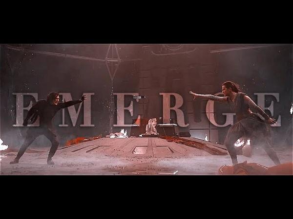 » Rey ✗ Kylo Ren || Emerge