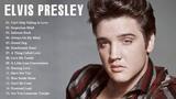 Best Songs Of Elvis Presley - Elvis Presley Greatest Hits Playlist 2018