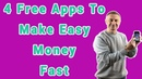4 Free Apps To Make Easy Money With💸 (Fast)📱