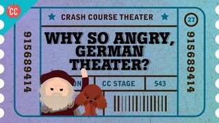 Why So Angry, German Theater Crash Course Theater #27