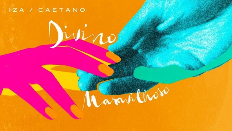 IZA e Caetano Veloso - Divino Maravilhoso
