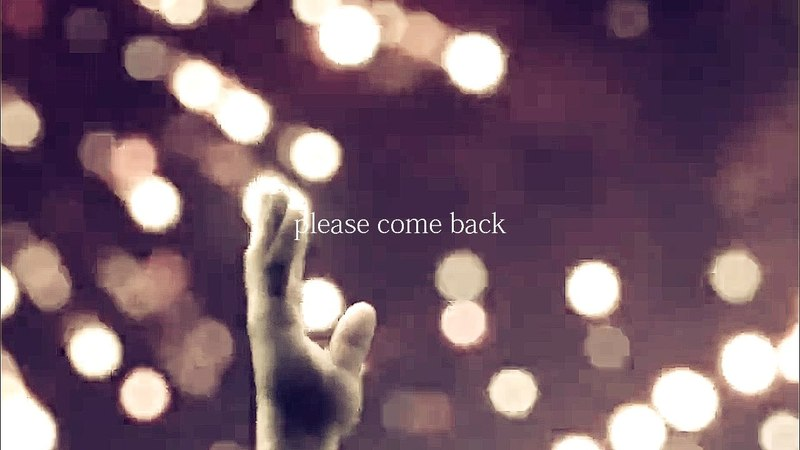 ► please come back ✗ paralyzed ll MV [dedications]