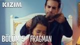 Kızım 5. Bölüm Fragmanı