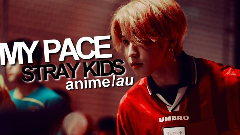 STRAY KIDS ; my pace | anime opening!au