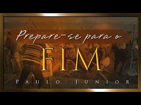 Prepare-se Para o Fim - Paulo Junior