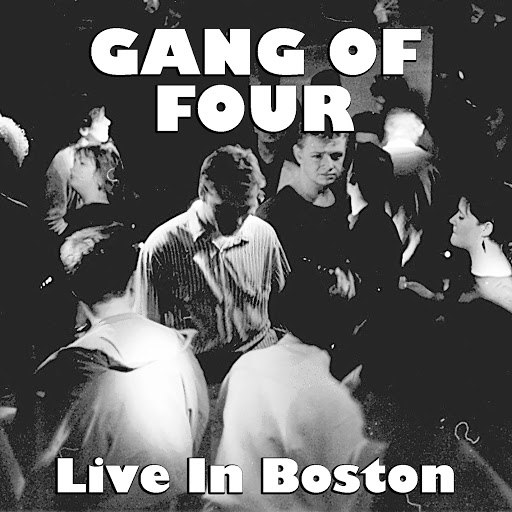 Gang Of Four альбом Gang Of Four Live In Boston
