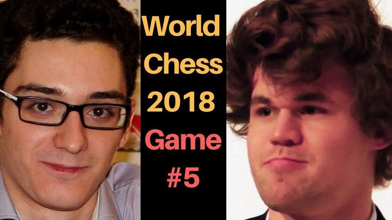 World Chess Championship 2018 - Game 5 : Magnus Carlsen vs Fabiano Caruana: Who will be Champion ?