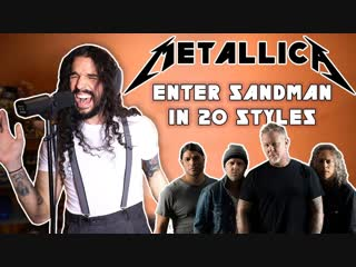 Metallica `s - Enter Sandman in 20 Styles by Anthony Vincent of Ten Second Songs