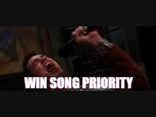 WIN SONG PRIORITY!