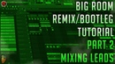 How To Make Big Room Bootleg | FL Studio 12 | 2019 [Part 2] (Mixing Leads)