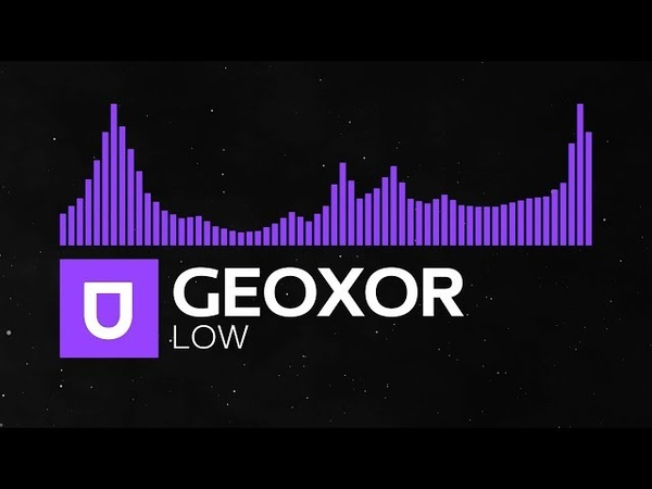 [Future Bass] - Geoxor - Low [Free Download]