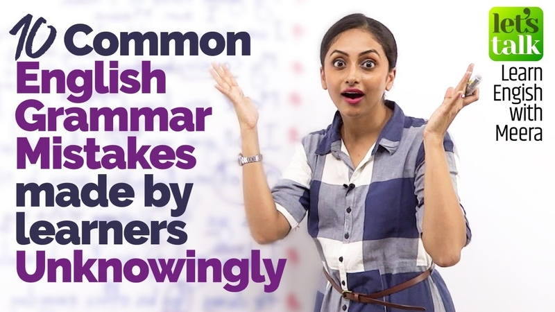 10 Common English Grammar Mistakes learners make unknowingly - How to speak English Fluently