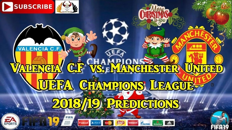 Valencia C.F vs. Manchester United | UEFA Champions League 2018-19 | Predictions FIFA 19