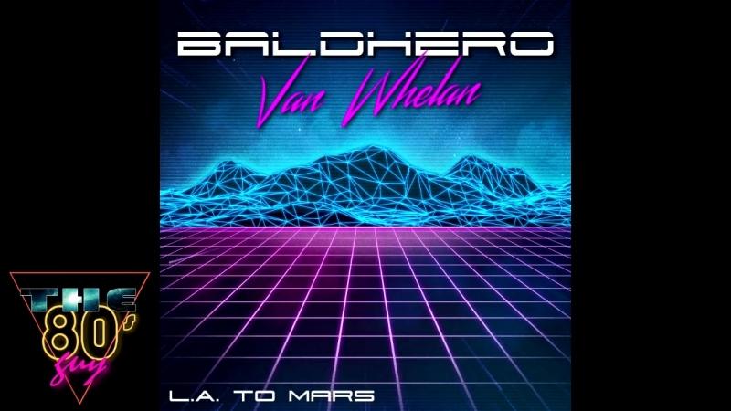 Baldhero Van Whelan - L.A. To Mars [Full Album]