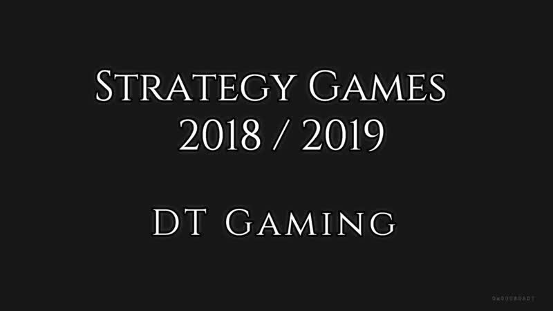 15 New STRATEGY Games 2018 - 2019 - This Week Released, Announced Updates OCTOBER 2018