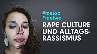 Rape Culture und Alltagsrassismus in Deutschland metoo metwo