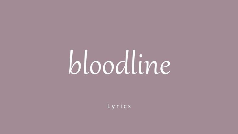 Ariana Grande bloodline Lyrics
