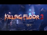 Johny Pleiad Killing Floor 2 - Gameplay SWF. Комментарии позже.