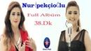 Nur İpekçioğlu - Karışık Seçme Düğün Hareketli Oyun Havaları / FULL ALBÜM