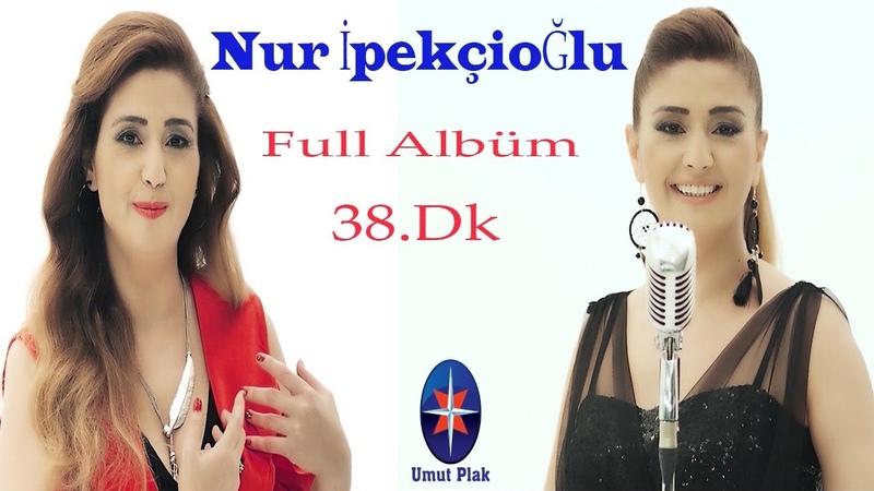 Nur İpekçioğlu - Karışık Seçme Düğün Hareketli Oyun Havaları FULL ALBÜM