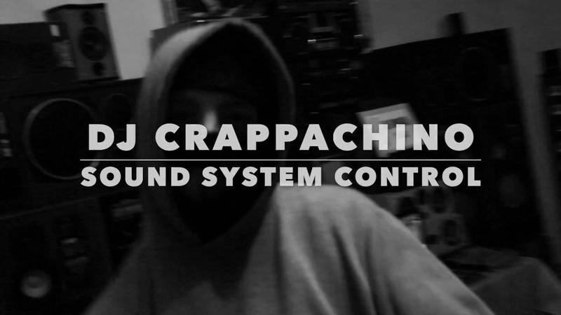 DJ CRAPPACHINO - SOUND SYSTEM CONTROL