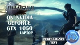 Final Fantasy XV on GTX 1050 (laptop)「Benchmark」
