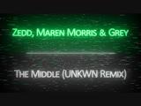 Zedd, Maren Morris &amp Grey - The Middle (UNKWN Remix)