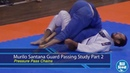 BJJ Scout Murilo Santana Passing Study Part 2 - Pressure Pass Chains