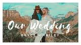 BRYCE + HAILEY'S WEDDING