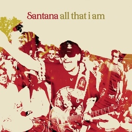 Santana альбом All That I Am... Live From New York